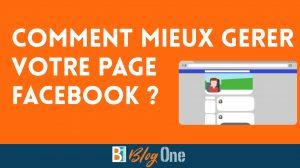Comment améliorer la gestion de la page Facebook de votre entreprise ?